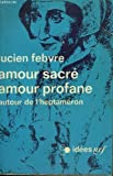 amour sacre amour profane autour de l heptameron collection idees n? 235