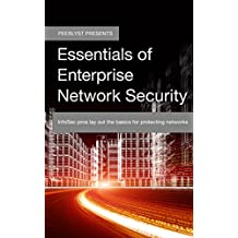 Essentials of Enterprise Network Security: InfoSec pros lay out the basics for protecting networks (Peerlyst Presents) (English Edition)