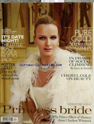 TATLER du 01/12/2010 - CHERYL COLE ON BEAUTY - PRINCESS BRIDE - WHY PRINCE ALBERT OD MONACO CHOSE CHARLENE WITTSTOCK - POTTER GOLD / THE RISE AND RICHES OF THE WIZARD POSSE - PURE GOLD / 50 DRESSES TO DAZZLE IN BY ROBERTS - IN PRAISE OF SOCIAL CLIMBING BY DE BOTTON