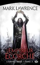 L'Empire brisé, Tome 3: L'Empereur écorché