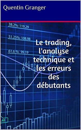 Couverture du livre Le trading, l'analyse technique et les erreurs des débutants