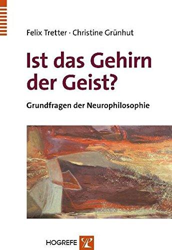 Ist das Gehirn der Geist?: Grundfragen der Neurophilosophie