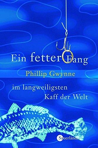 Ein fetter Fang im langweiligsten Kaff der Welt (Sauerländer Jugendbuch)
