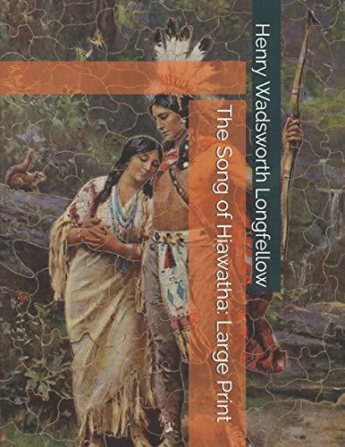 The Song of Hiawatha: Large Print