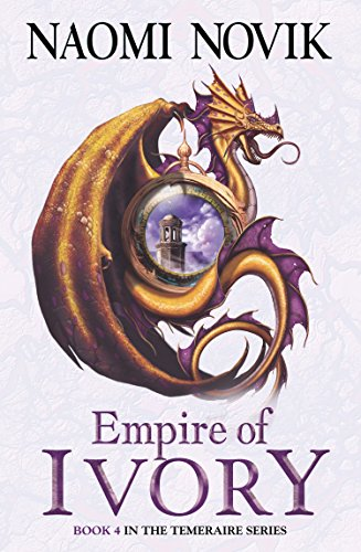 empire-of-ivory-the-temeraire-series-book-4