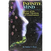 Infinite Mind: The Science of Human Vibrations