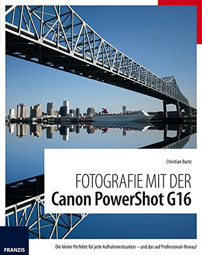 Fotografie mit der Canon PowerShot G16: Die kleine Perfekte für jede Aufnahmesituation - und das auf - Professional Video Kamera Digital