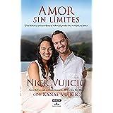 Amor sin límites: Una historia extraordinaria sobre el poder del amor