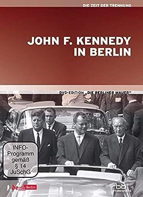 Die Berliner Mauer - John F Kennedy in Berlin
