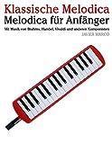 Klassische Melodica: Melodica Für Anfänger. Mit Musik Von Brahms, Handel, Vivaldi Und Anderen Komponisten