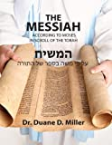 The Messiah according to   Moses in   Scroll of the Torah