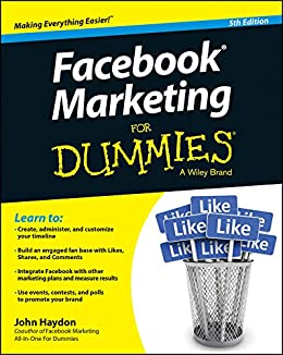 Facebook Marketing For Dummies (For Dummies Series) by [Haydon, John]