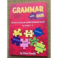 Grammar With Ease (An easy to follow book on Foundations of English Grammar)