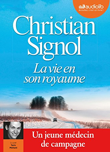 La Vie en son royaume: Livre audio 1 CD MP3 par Christian Signol