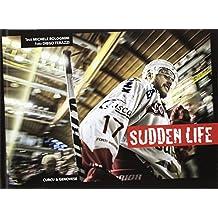 Sudden life. L'hockey Club Bolzano e la cavalcata in EBEL