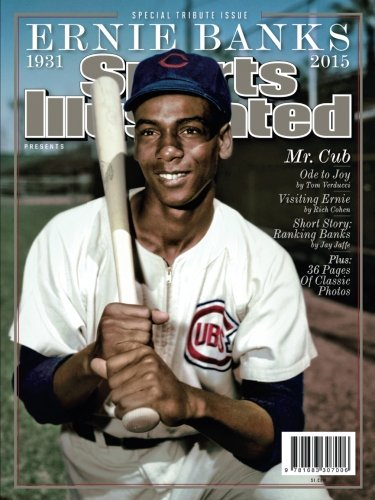 Sports Illustrated Ernie Banks Special Tribute Issue: Mr. Cub por The Editors Of Sports Illustrated