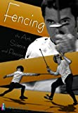 Fencing: The Art, Science and Passion