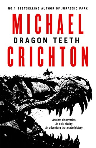 Dragon Teeth: From the author of Jurassic Park and the creator of the original Westworld Test