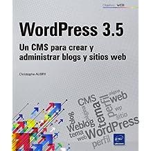 Wordpress 3.5. Un CMS Para Crear Y Administrar Blogs Y Sitios Web