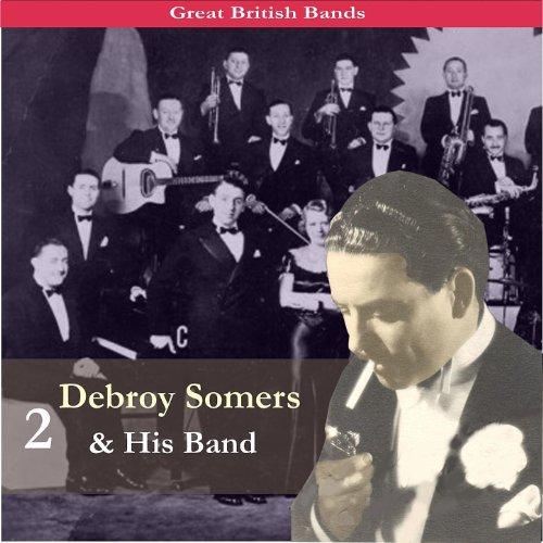 Great British Bands / Debroy Somers & His Band, Vol. 2