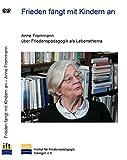 Frieden fängt mit Kindern an: Anne Frommann über Friedenspädagogik als Lebensthema