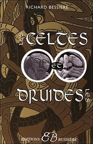 Les Celtes et les Druides par Richard Bessière
