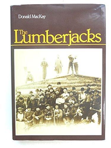 The Lumberjacks by Donald MacKay (1978-12-23)