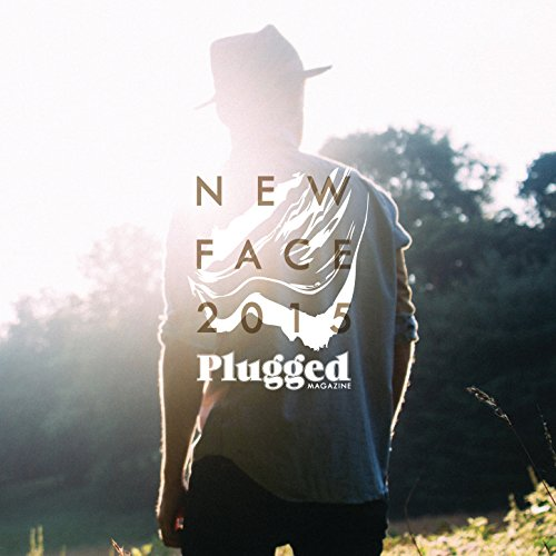 Plugged Magazine: New Face 2015
