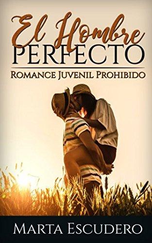 El Hombre Perfecto: Romance Juvenil Prohibido par Marta Escudero