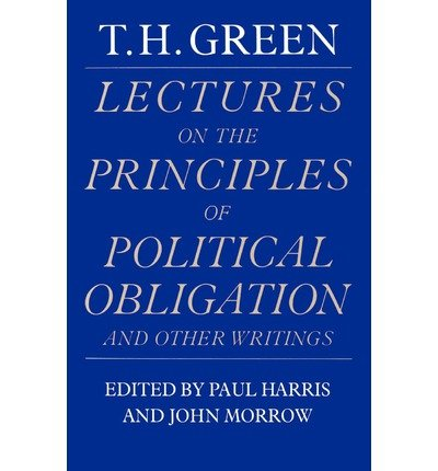 [ [ [ Lectures on the Principles of Political Obligation and Other Writings (Enlarged and)[ LECTURES ON THE PRINCIPLES OF POLITICAL OBLIGATION AND OTHER WRITINGS (ENLARGED AND) ] By Harris, Paul L. ( Author )Feb-06-1986 Paperback