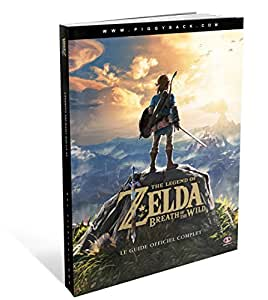 Le guide officiel complet The Legend of Zelda: Breath of the Wild