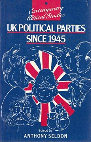 United Kingdom Political Parties Since 1945 por Anthony Seldon