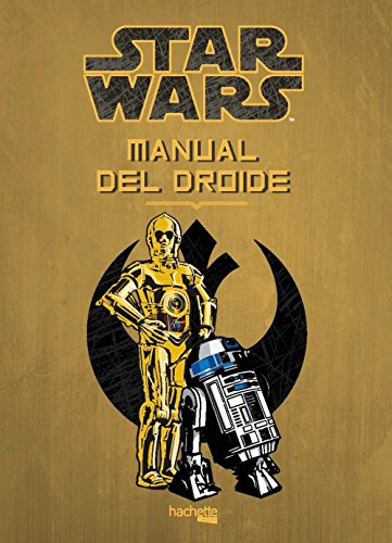 Manual del droide (hachette heroes - star wars - especializados) Descarga gratuito EPUB