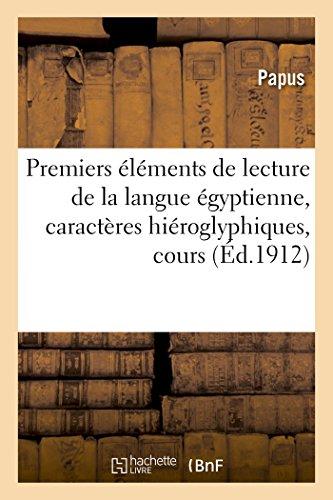 Premiers éléments de lecture de la langue égyptienne , caractères hiéroglyphiques, cours