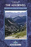 The Adlerweg: The Eagle s Way across the Austrian Tyrol (Cicerone Guides)