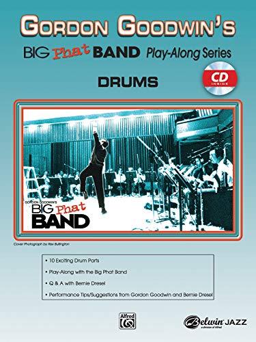 Gordon Goodwin Big Phat Play Along: Drums (Gordon Goodwin's Big Phat Band Play Along) 00 Band