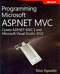[(Programming Microsoft ASP.NET MVC)] [By (author) Dino Esposito] published on (May, 2010)