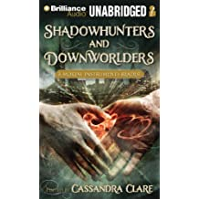 Shadowhunters and Downworlders: A Mortal Instruments Reader by Cassandra Clare (Editor) (2013-01-29)