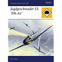 Jagdgeschwader 53 'Pik-As' (Aviation Elite Units, Band 25)