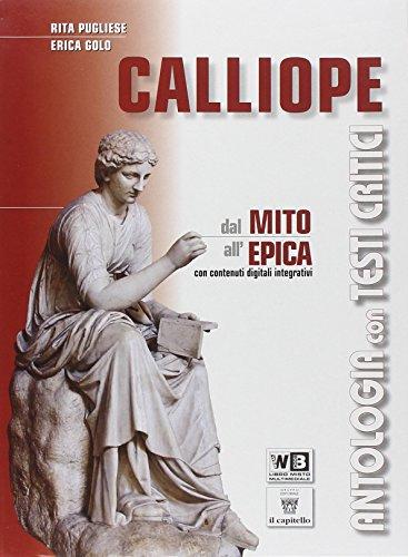 Calliope. Mito ed epica. Con e-book. Con espansione online. Con DVD. Per i Licei