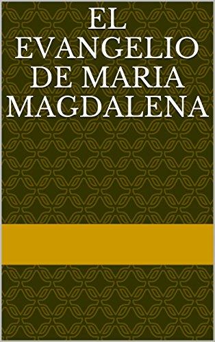 EL EVANGELIO DE MARIA MAGDALENA por A.C. Fritsch PhD