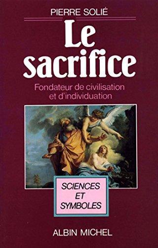 Le Sacrifice fondateur de civilisation et d'individuation (Bibliothèque jungienne) par Pierre Solié