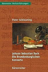 Johann Sebastian Bach. Die Brandenburgischen Konzerte