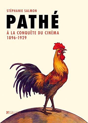 Téléchargements gratuits pour le rat de bibliothèque Pathé: A la conquête du cinéma. 1896-1929 B01A725N02 in French PDF
