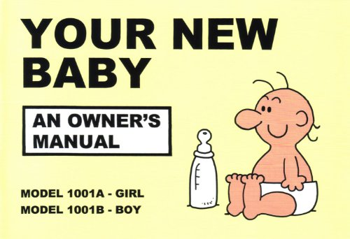 Your New Baby: An Owner's Manual