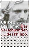 Das Verschwinden des Philip S.: Roman (suhrkamp taschenbuch)