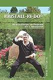 KRISTALL-KI-DO®: Die neue Energie- und Heilkunst des 3. Jahrtausends