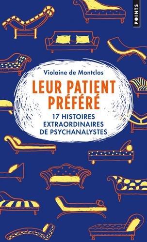 Leur patient préféré : 17 histoires extraordinaires de psychanalystes