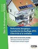 """Afficher """"Performance énergétique : chauffage, ECS, photovoltaïque, ventilation: Choix et mise en oeuvre des procédés."""""""