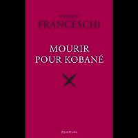 Mourir pour Kobané (Hors collection)